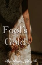Fool's Gold  by Peace_life_Nh