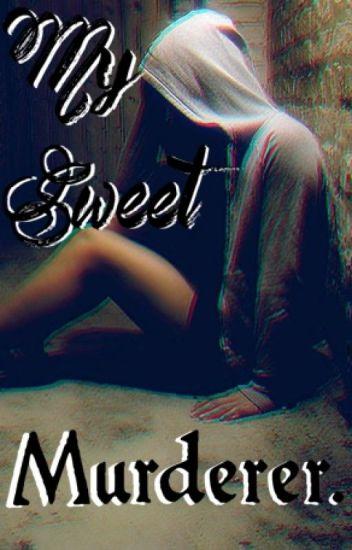 My Sweet Murderer (girl x girl)