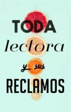 Toda Lectora Y Sus Reclamos  by JIMIN_dooly