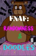 FNaF: Randomness and Doodles by EuphonyInTenebrosity