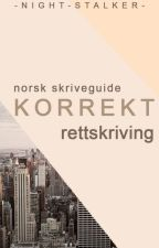 Korrekt Rettskriving by -Night-Stalker-