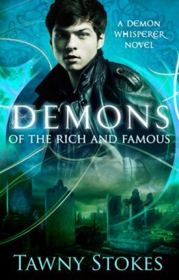 Demons of the Rich and Famous (Demon Whisperer book 1)