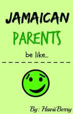 Jamaican Parents! by HaviiBerry