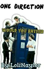 One DIRECTION WOULD YOU RATHER by LoliNaylor