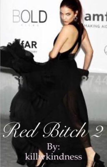 RED BITCH 2 || J.B Fanfic