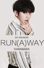 RUN(A)WAY | Chanbaek by hxungie