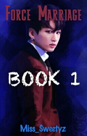 Force Marriage (Jungkook FF) [B1]