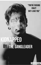 Kidnapped by the Gangleader by _x_is_a_unicorn_x