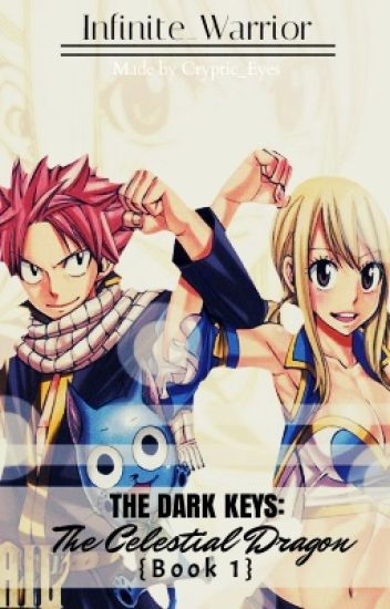 Fairy Tail - The Dark Keys (Book 1) - The Celestial Dragon [A NaLu FanFiction]