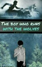 The boy who runs with wolves. [EN PAUSE] by AloneInKostko