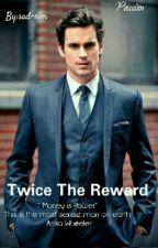 Twice The Reward (Book One) by sad-sim