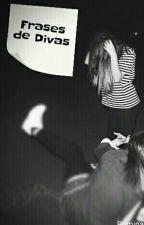 Frases De Divas by CarlaCastilloxd