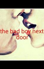 The Bad Boy Next Door by 01_juliana