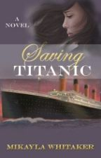 Saving Titanic [unedited] by Ocean_Girl_