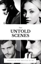 Your Untold Scenes by ScarletteDrake