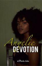 Angelic Devotion || August Alsina Love Story by mocha-locha