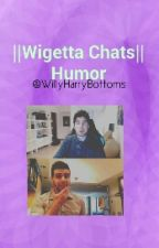 Wigetta Chats ||Humor by SinCafeSinTi