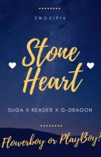 Stone Heart: Suga X Reader X G-Dragon by zmozip16