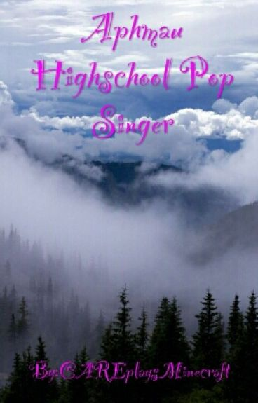 Aphmau Highschool Pop Singer