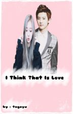 اعتقد بانه الحب *•* I think that love by togeyu