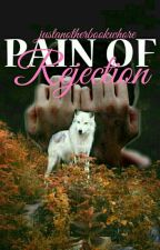 Pain Of Rejection  by JustAnotherBookWhore