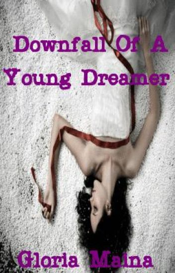 Downfall of a Young Dreamer