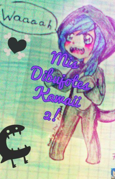 Mis Dibujotes Kawaii 2! [Terminado :v]