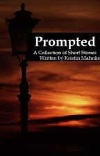Prompted: A Collection of Short Stories by KristinMahnke