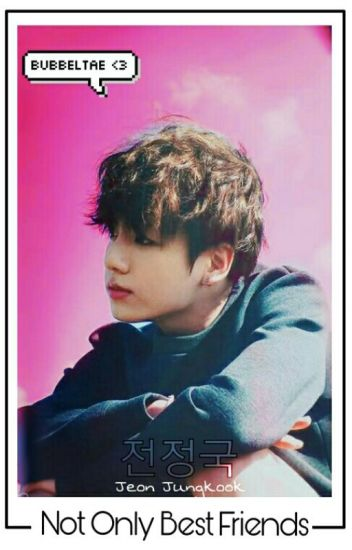 Not Only Best Friends || Jeon Jungkook