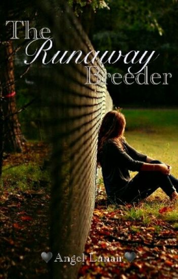 The Runaway Breeder