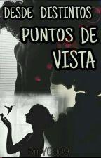 Desde Distintos Puntos de Vista © by OmY0909