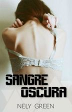 [P.E.L.S #4] Sangre Oscura. by NelyGreen