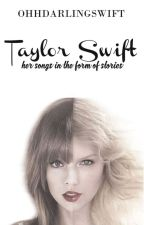 Taylor Swift Songs in Stories by ohhdarlingswift