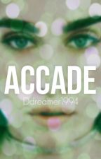 Accade (#Wattys2016) by DDreamer1994