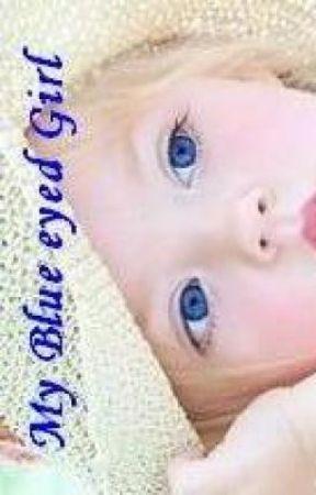 My Blue Eyed Girl by PrincessElizabeth