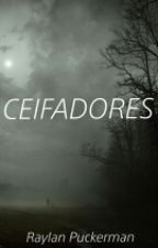 CEIFADORES by RaylanPuckerman