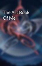 The Art Book Of Me by theHalfbloodhuntress