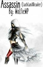 Assassin (Lachlan X Reader) by WolfieWP