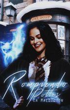 Rompiendo La Maldición Potter. |PAUSADA TEMPORALMENTE| by abrilmartv_