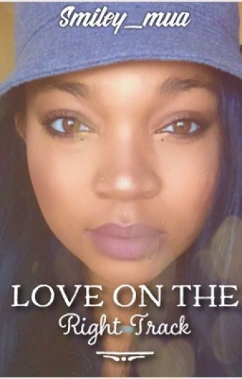 ON HOLD ~ Love On The Right Track (Sequel)