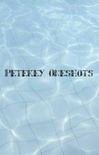 Petekey Oneshots by cantstoplistening
