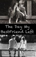 The Day My Best Friend Left by Mesha5