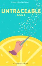 Untraceable - Book Two (Harry Potter) by TahliaxBrooke