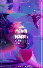 Meanie Drabble Series ✿meanie by meaniec