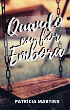 Quando Eu For Embora by welcometobadIands