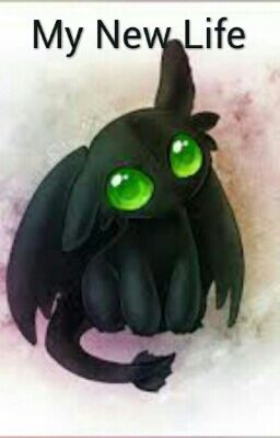My New Life ( Toothless X Hiccup X Reader ) - Esme N  A