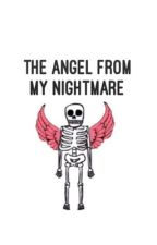 The Angel From My Nightmare| m.g.c (completed) by legendaryfree
