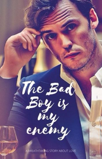 The Bad Boy Is My Enemy