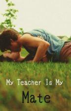 My Teacher is my Mate by duuuumplings