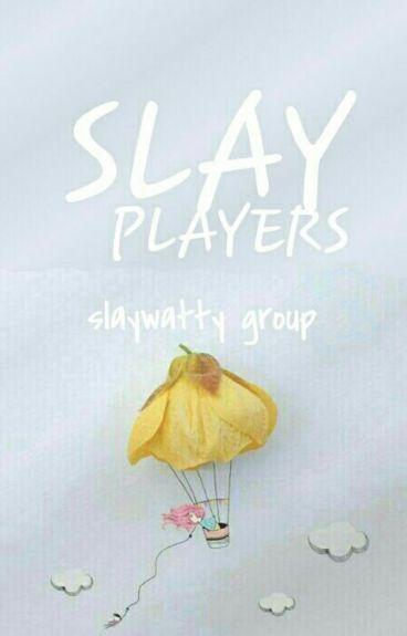Slay Players (groupchat)